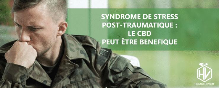 Syndrome de stress post-traumatique : le CBD peut être bénéfique
