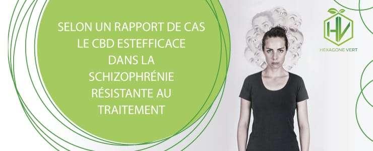 Selon un rapport de cas le CBD est efficace dans la schizophrénie résistante au traitement
