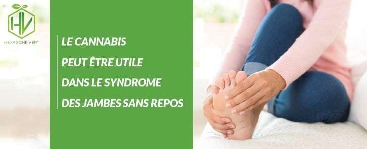 cannabis jambes sans repos
